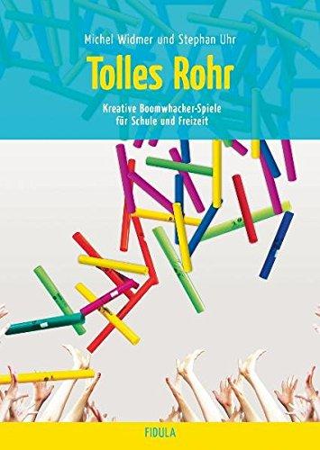 Tolles Rohr –  Kreative Boomwhacker-Spiele für Schule und Freizeit